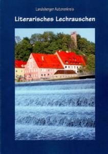 Landsberger Autorenkreis: Literarisches Lechrauschen