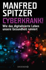 Manfred Spitzer: »Cyberkrank! – Wie das digitalisierte Leben unsere Gesundheit ruiniert« Droemer Verlag, 2015 ISBN 978-3-426-27608-2