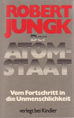 Robert Jungk – Der Atom-Staat