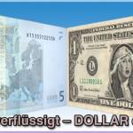 Euro verflüssigt – Dollar entsetzt