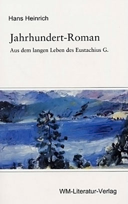 Hans Heinrich, Jahrhundert-Roman