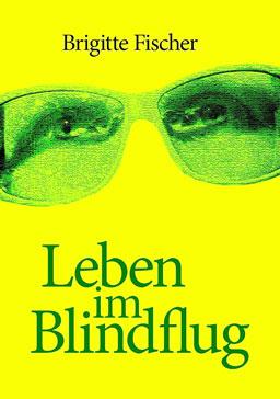 Leben im Blindflug